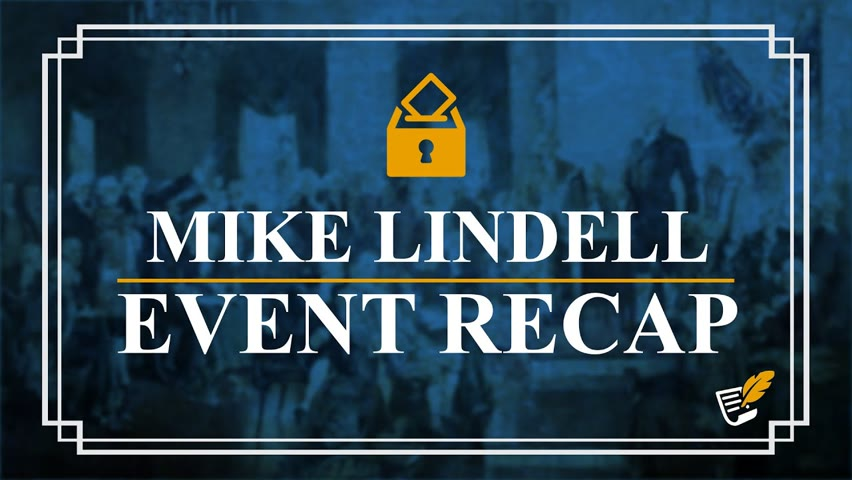 Recapping Mike Lindell's Cyber Symposium | Constitution Corner