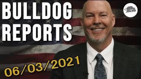Bulldog Reports: June 3rd, 2021   The Bulldog Show