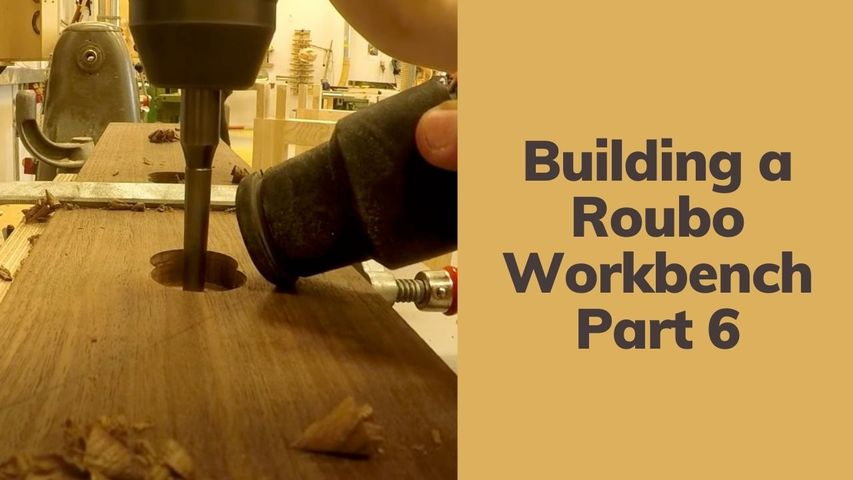 Building a Roubo Workbench   Part 6