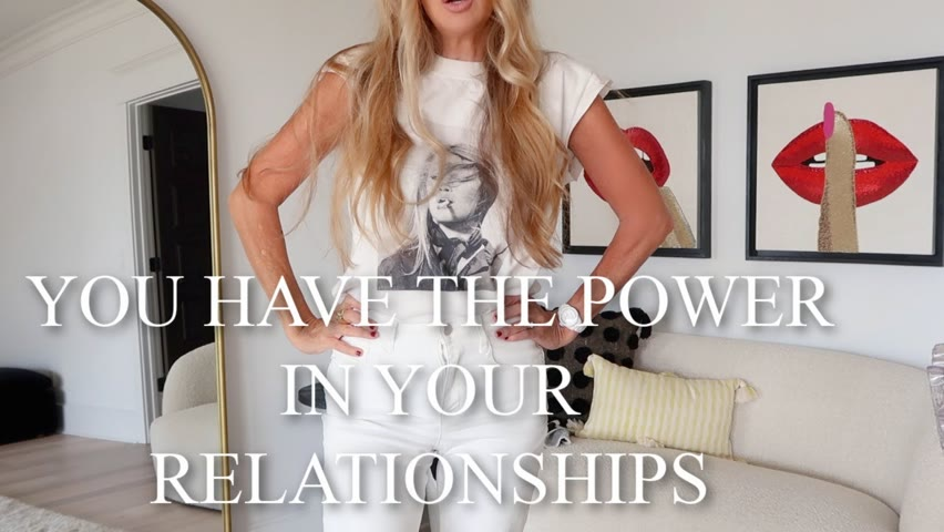 You Have The Power | In Your Relationships