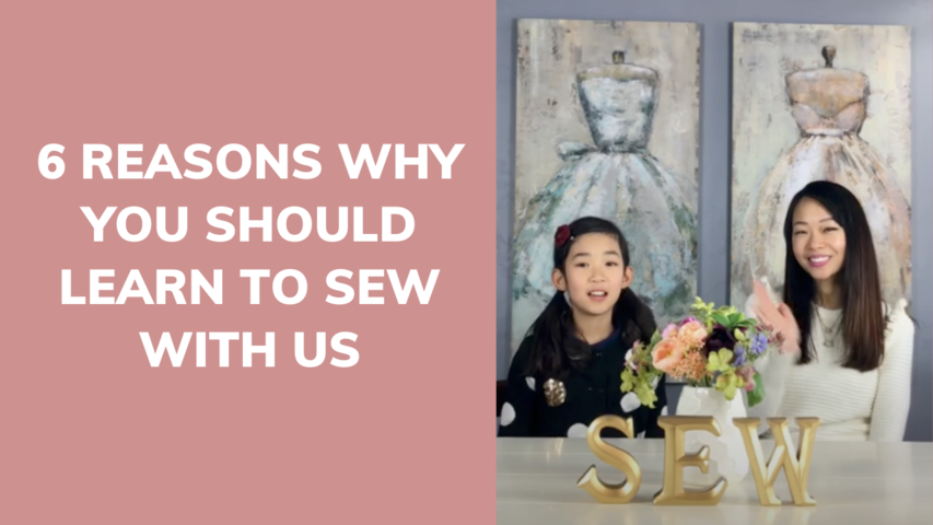 6 REASONS WHY YOU SHOULD LEARN TO SEW WITH US | MOTHER-DAUGHTER SEWING SERIES