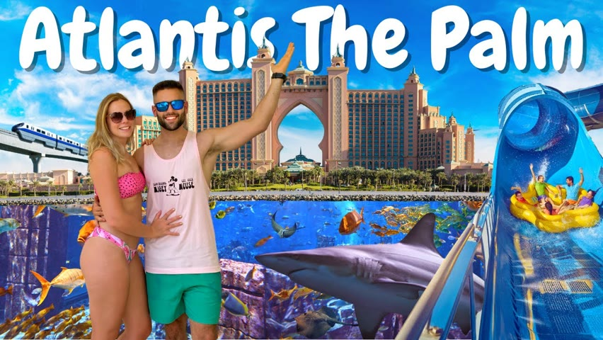 Most Popular Hotel In The World / Atlantis The Palm & Aquaventure Waterpark 🦈