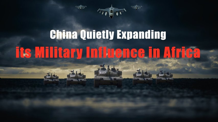 China Quietly Expanding its Military Influence in Africa