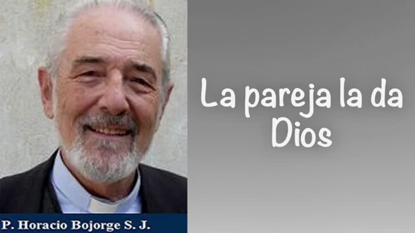 La pareja la da Dios - P Horacio Bojorge