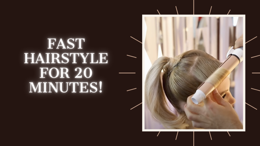 Fast hairstyle for 20 minutes!
