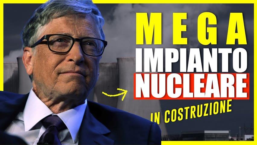 Bill Gates annuncia costruzione impianto nucleare. Chiusa pagina FB Pro-Israele. Facts Matter Italia