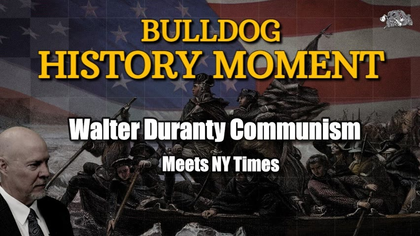 History Moment #28 Walter Duranty Communism Meets NY Times