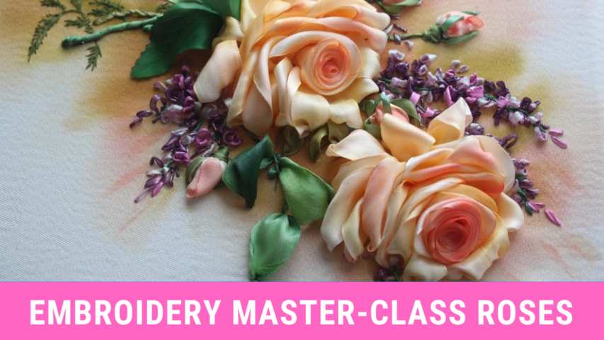 Embroidery Master-class Roses