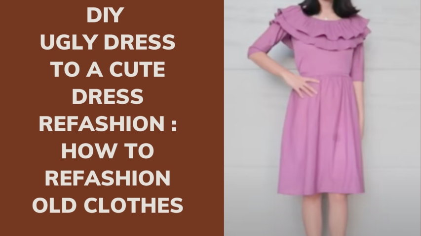 DIY | UGLY DRESS TO A CUTE DRESS REFASHION : HOW TO REFASHION OLD CLOTHES