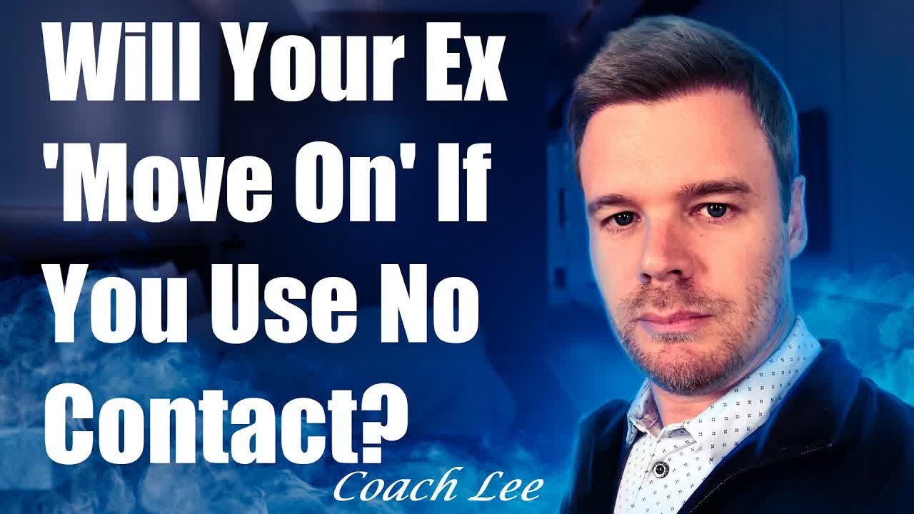 Will My Ex Move On If I Use No Contact?