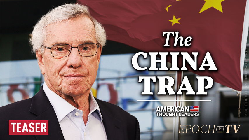 Clyde Prestowitz: How Communist China Entrapped Our Elites—from Washington to Wall Street | TEASER