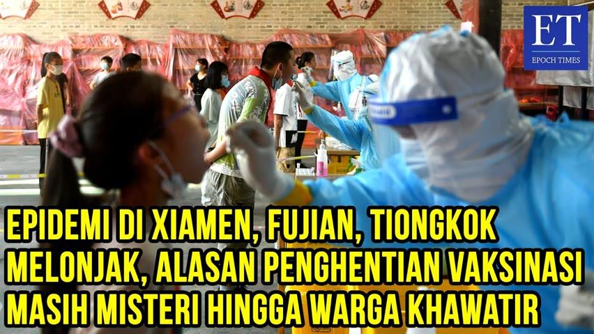 Epidemi di Xiamen, Fujian Melonjak, Alasan Penghentian Vaksinasi Masih Misteri Hingga Warga Khawatir