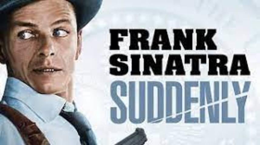Suddenly 1954 Frank Sinatra  Crime Drama Film