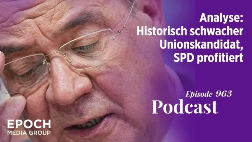 Podcast Nr. 963 Analyse: Historisch schwacher Unionskandidat, SPD profitiert