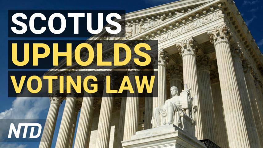 Supreme Court Upholds Arizona Voting Laws; Trump Organization, CFO Indicted in Tax Probe: AP | NTD
