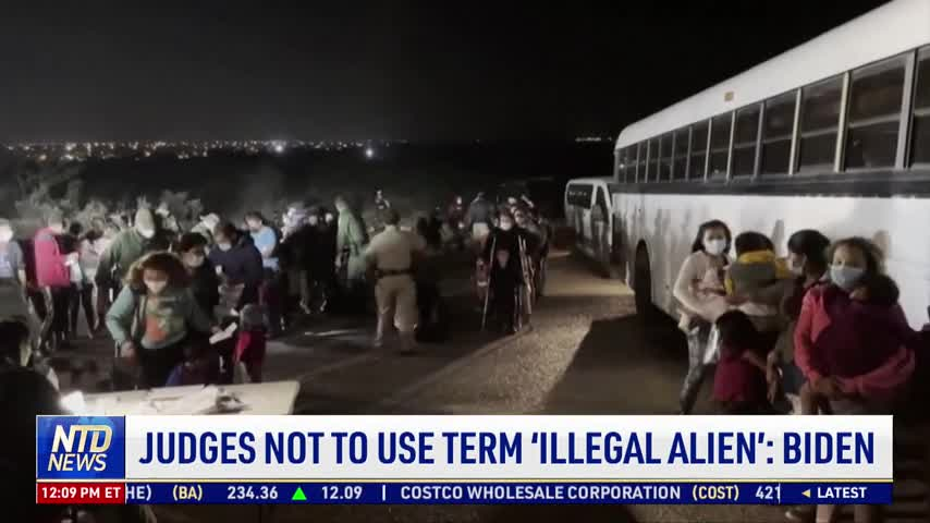 Judges Not to Use Term 'Illegal Alien': Biden Administration
