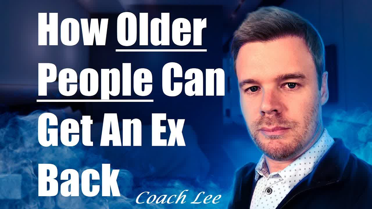 How Older People Can Get An Ex Back