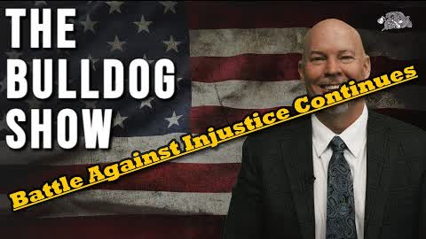 Verdict Win / And The Battle Against Injustice Continues   The Bulldog Show