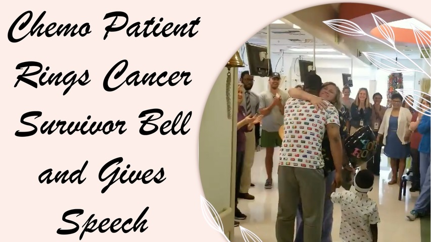 Chemo Patient Rings Cancer Survivor Bell and Gives Speech