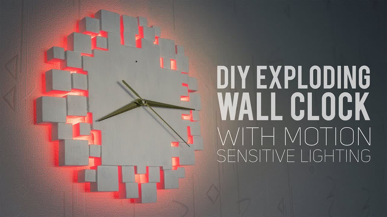 DIY Exploding Wall Clock With Motion Lighting [How To Make]
