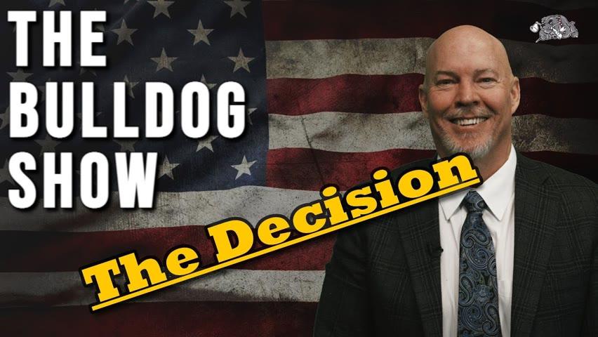 The Decision   The Bulldog Show