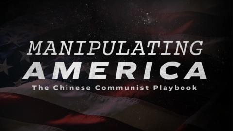 Manipulating America: The Chinese Communist Playbook (Trailer)