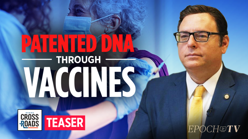 DHS Founding Member: DNA Affected by mRNA Could be Patented by Vaccine Manufacturers, Raising Social Concerns