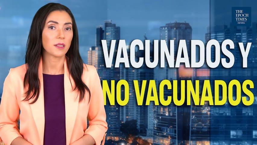 Vacunados y no vacunados: véalo solo desde es.theepochtimes.com