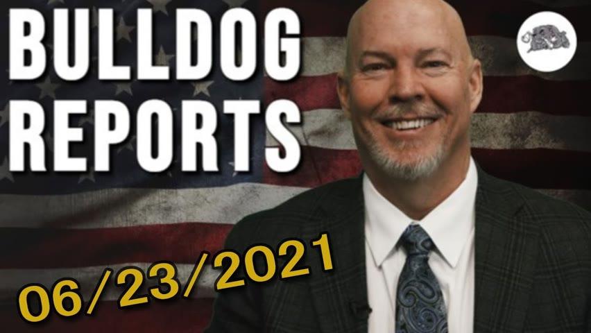 Bulldog Reports: June 23rd, 2021   The Bulldog Show