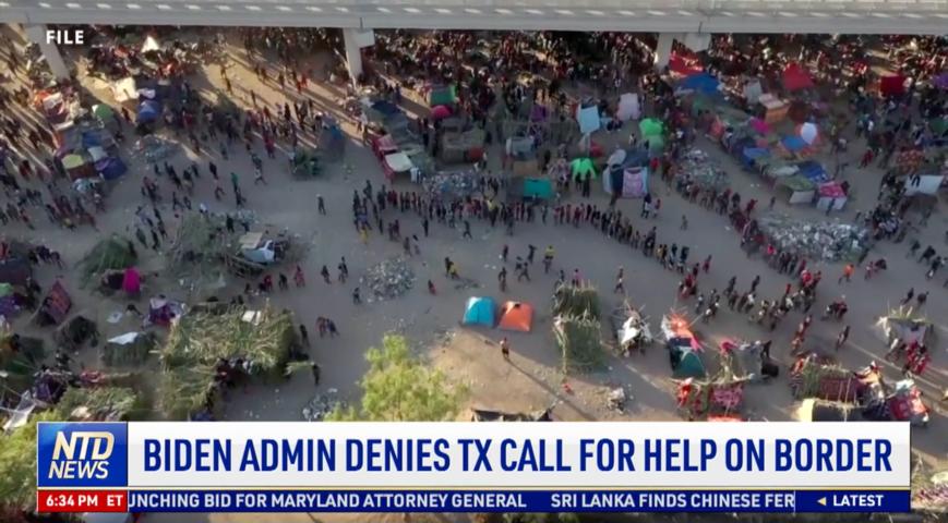 Biden Administration Denies Texas's Call for Help on Border