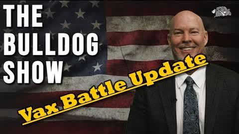Vax Battle Update   The Bulldog Show