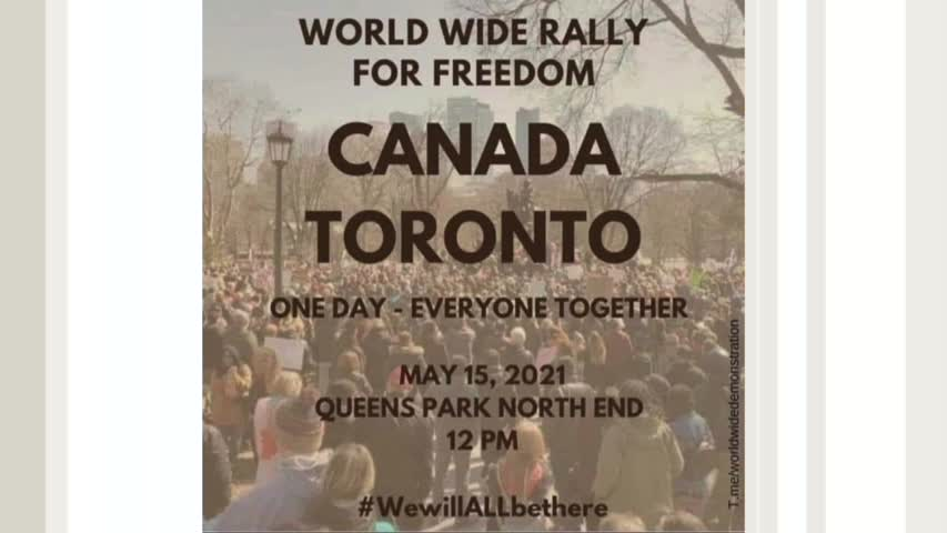 Toronto, Canada - World Wide Rally for Freedom , #WeWillBeThere May15/2021