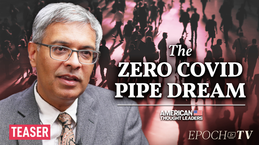 Dr. Jay Bhattacharya on Vaccine Mandates, Herd Immunity, and Why Zero COVID Is Impossible | TEASER