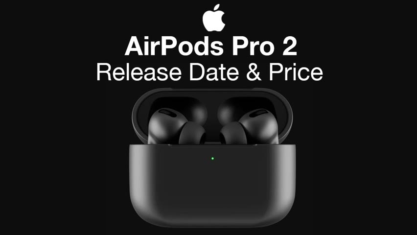 Apple AirPods Pro 2 Release Date and Price – Better Battery Life?