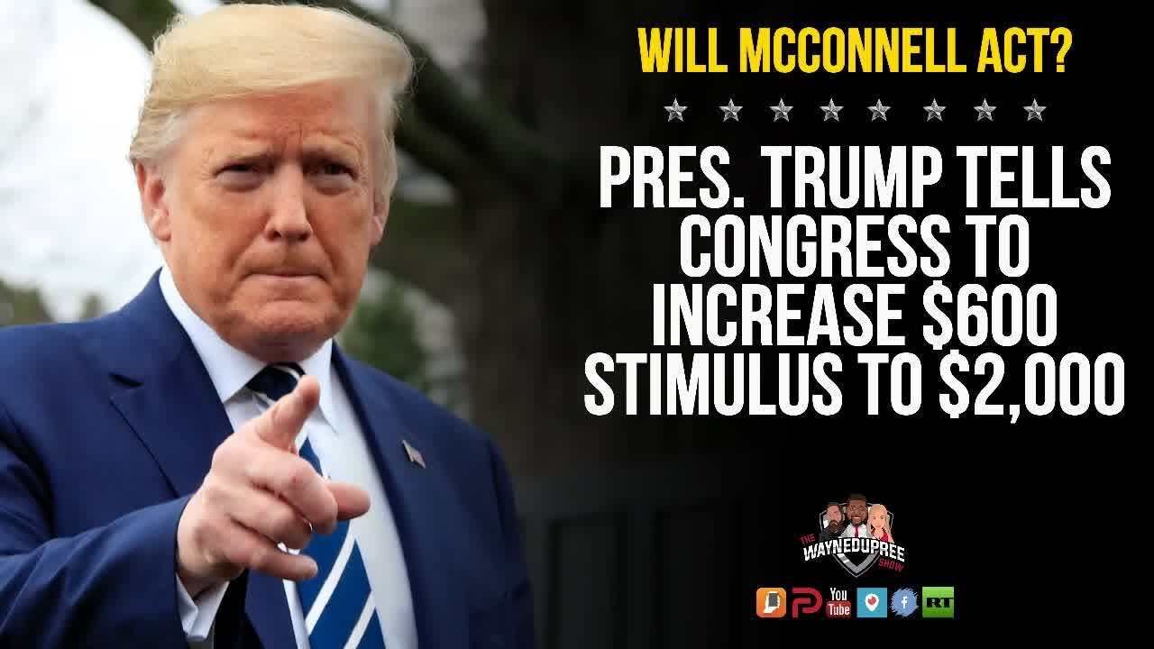 Will Congress Increase Proposed $600 To $2000 As Trump Requested?