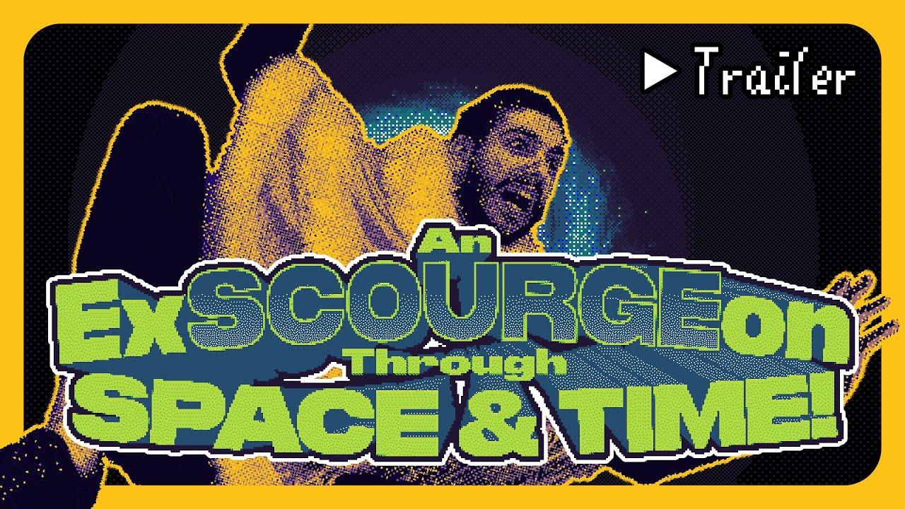 An ExSCOURGEon Through Space & Time! – Game Trailer