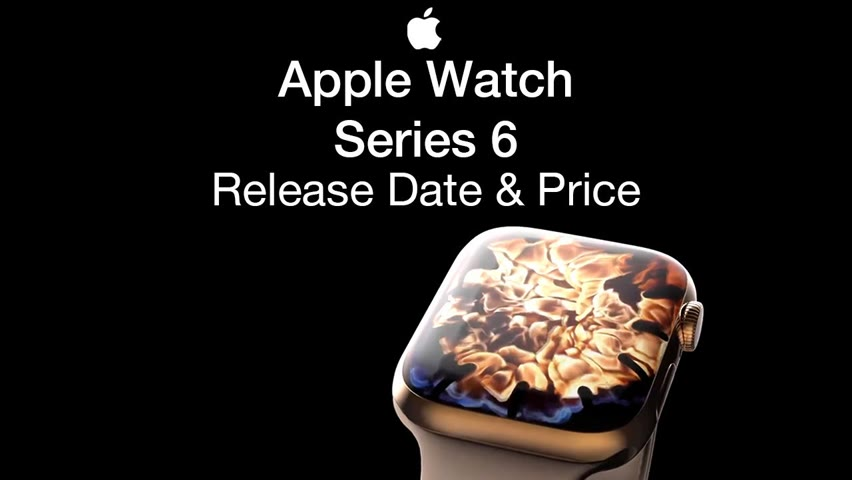 Apple Watch 6 Release Date and Price – Watch Series 6 Launch Date Leak