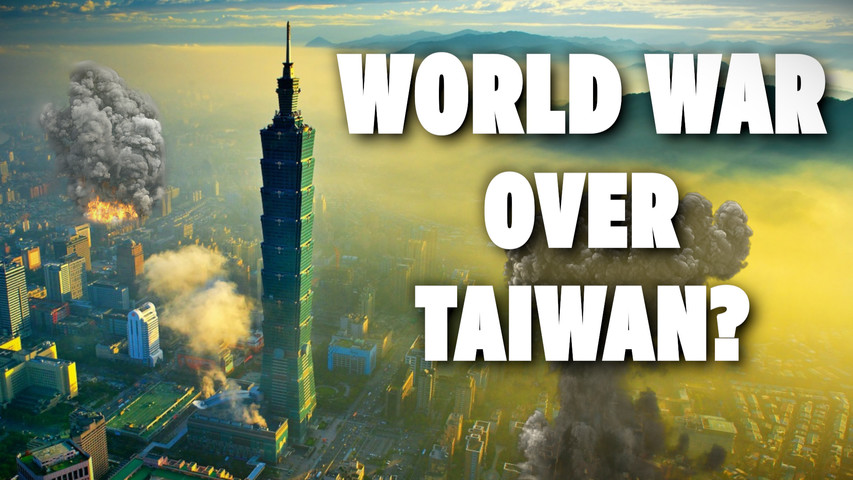 Why Communist China Risks a World War to take Taiwan?