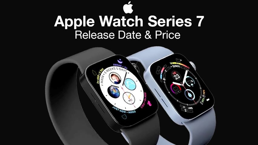 Apple Watch 7 Release Date and Price – Delayed Launch?