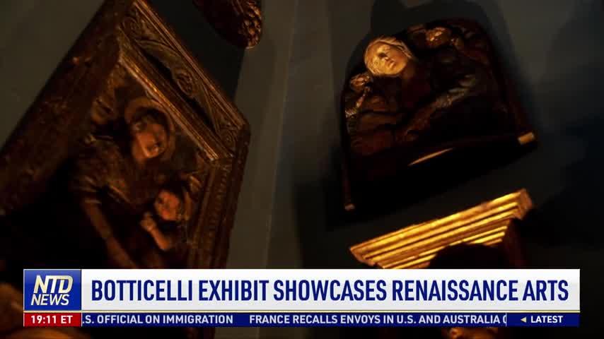Botticelli Exhibit Showcases Renaissance Arts