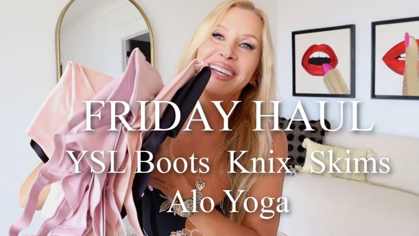 Friday Haul | YSL Boots | KNIX | Skims | Alo Yoga
