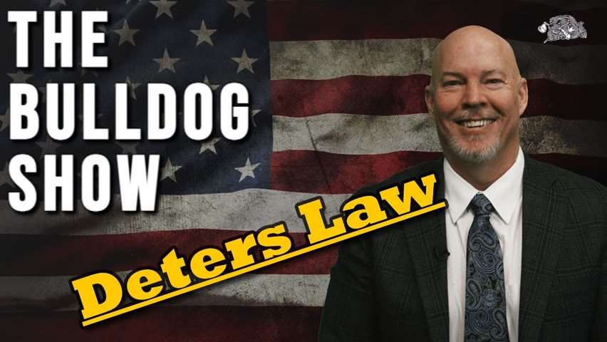 Deters Law   The Bulldog Show