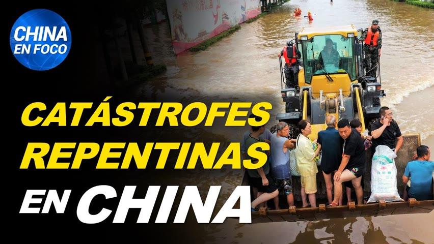 Catástrofes repentinas en China:  Derrumbes, aludes, inundaciones
