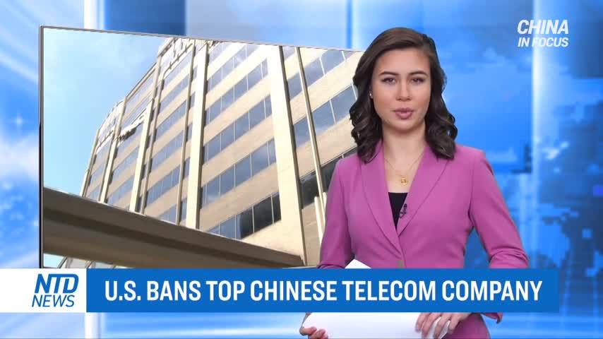 US Bans Top Chinese Telecom Company