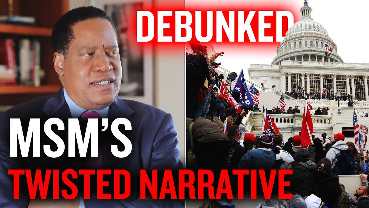 Why Mainstream Media Shifted The Narrative About The U.S. Capitol Protestors | Larry Elder