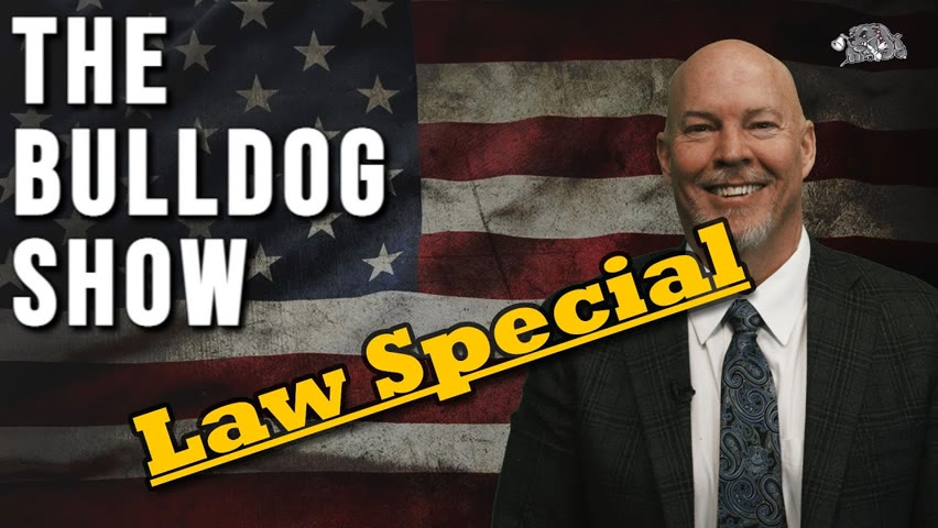 Law Special June 24, 2021   The Bulldog Show