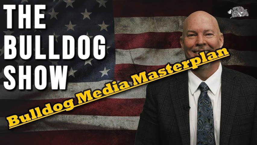 Bulldog Media Masterplan   The Bulldog Show