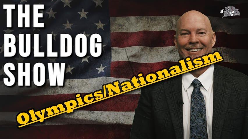 Olympics/Nationalism   The Bulldog Show
