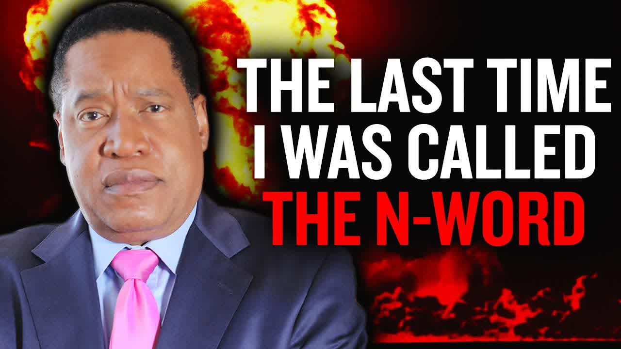 'When Was the Last Time You Were Called the N-Word?' | Larry Elder
