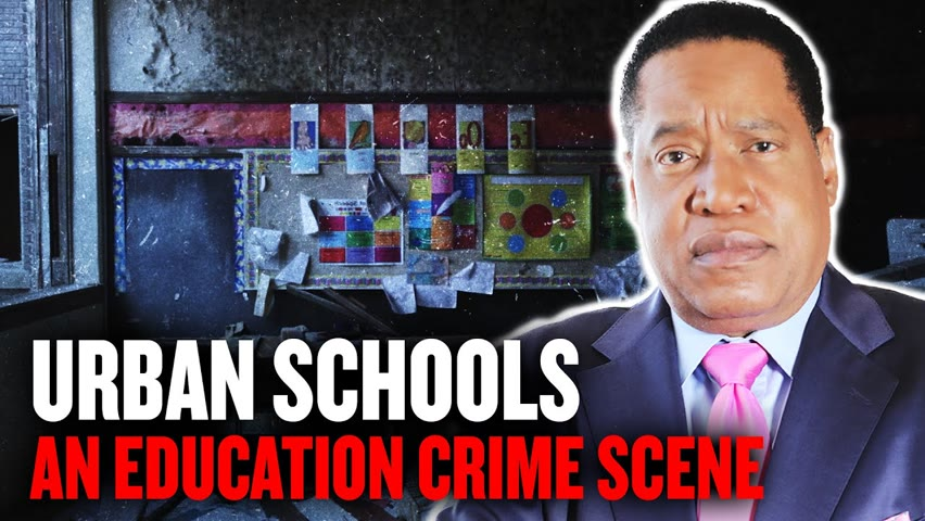 Urban Schools: an Education Crime Scene - Detroit, Baltimore, Cleveland, Oakland | Larry Elder 2021-08-21 15:23